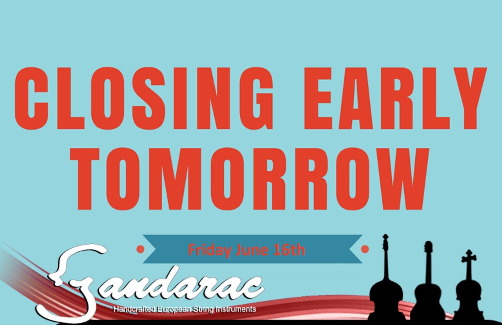 15 - closing early tomorrow